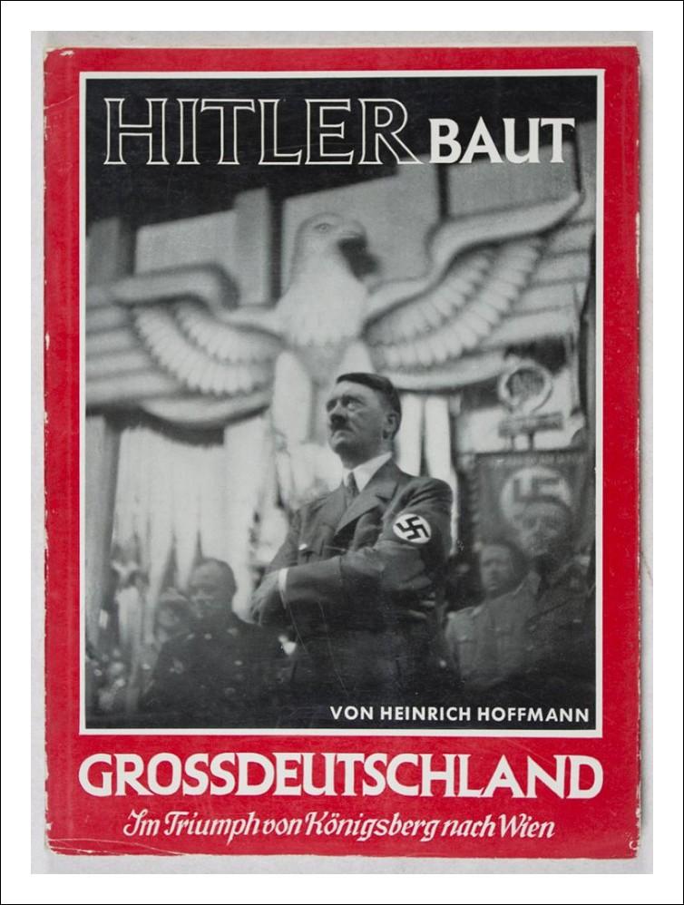 HITLER BAUT GROSSDEUTSCHLAND- ORIGINAL FIRST EDITION 1938